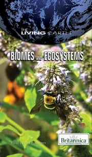 Biomes and Ecosystems ebook by Britannica Educational Publishing,Rafferty,John P