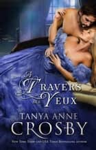 À travers ses yeux - Tendres Vauriens eBook by Tanya Anne Crosby