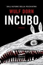 Incubo eBook by Wulf Dorn