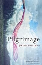 Pilgrimage ebook by Jacinta Halloran