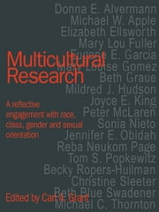 Multicultural Research - Race, Class, Gender and Sexual Orientation ebook by Carl A. Grant