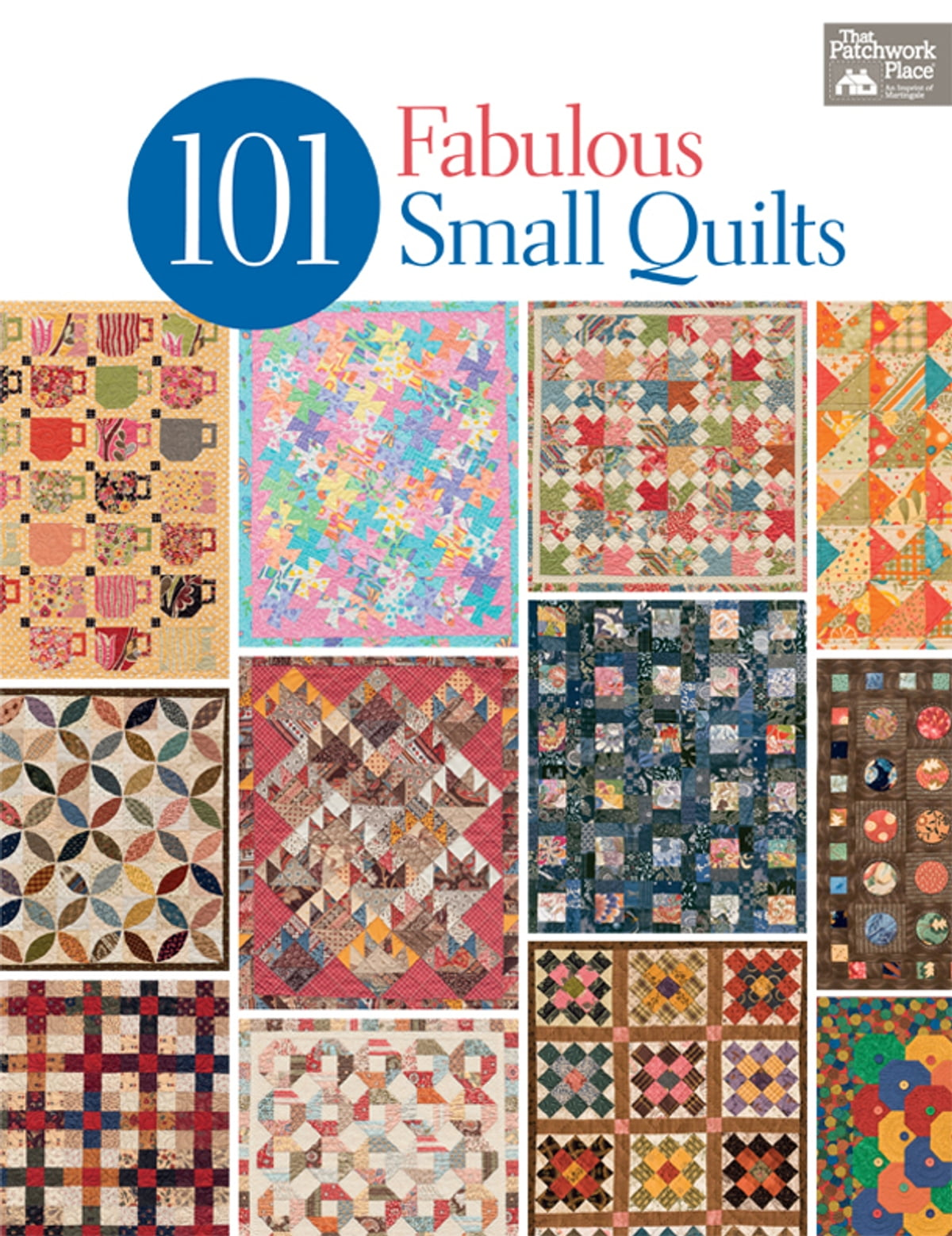101 Fabulous Small Quilts eBook by That Patchwork Place - 9781604682694 |  Rakuten Kobo