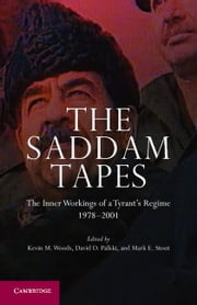 The Saddam Tapes ebook by Woods, Kevin M.