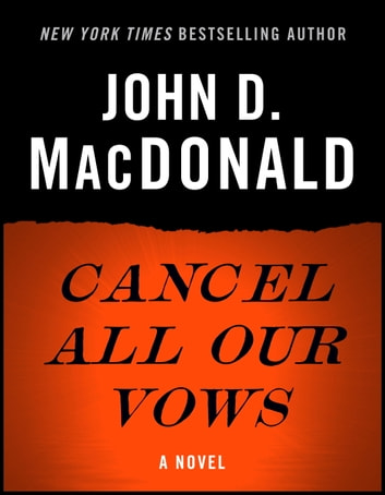 Cancel All Our Vows - A Novel ebook by John D. MacDonald