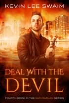 Deal with the Devil - Sam Harlan, Vampire Hunter, #4 ebook by Kevin Lee Swaim