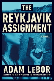 The Reykjavik Assignment - A Yael Azoulay Novel ebook by Adam LeBor