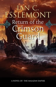 Return of the Crimson Guard - A Novel of the Malazan Empire ebook by Ian C. Esslemont