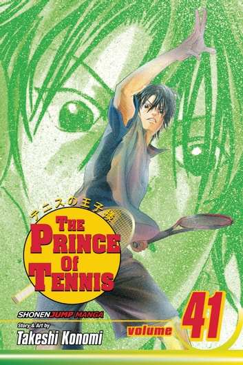 The Prince of Tennis, Vol. 41 - Final Showdown! The Prince vs. the Child of the Gods ebook by Takeshi Konomi