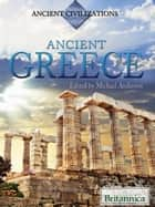 Ancient Greece ebook by Britannica Educational Publishing,Anderson,Michael