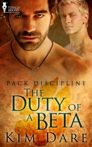 The Duty of a Beta ebook by Kim Dare