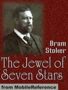 The Jewel Of Seven Stars (Mobi Classics) ebook by Bram Stoker