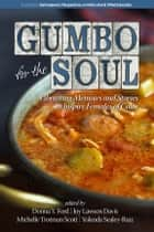 Gumbo for the Soul - Liberating Memoirs and Stories to Inspire Females of Color ebook by Donna Y. Ford, Joy Lawson Davis, Michelle Trotman Scott,...