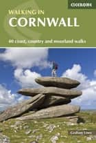 Walking in Cornwall ebook by Graham Uney