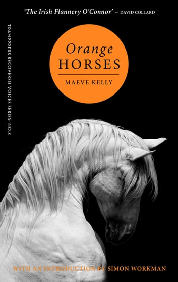 Orange Horses ebook by Maeve Kelly