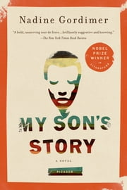 My Son's Story - A Novel ebook by Nadine Gordimer