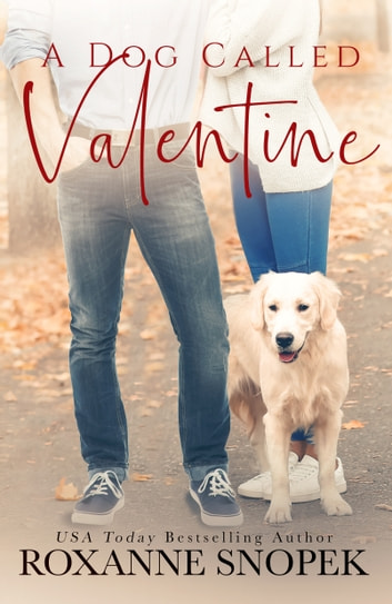 A Dog Called Valentine ebook by Roxanne Snopek
