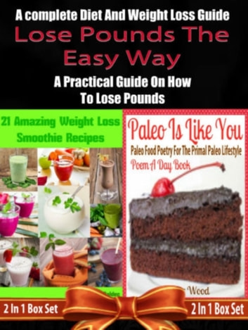 Lose Pounds The Easy Way A Complete Diet And Weight Loss Guide A Practical Guide On How To Lose Pounds 2 In 1 Box Set 2 In 1 Box Set Book 1 21