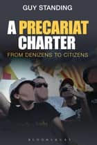A Precariat Charter ebook by Prof. Guy Standing