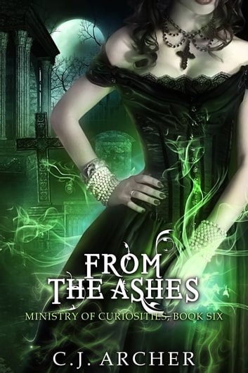 From The Ashes ebook by C.J. Archer