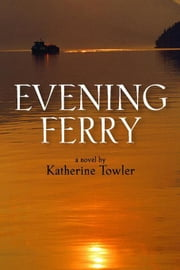 Evening Ferry ebook by Katherine Towler
