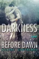 Darkness Before Dawn ebook by Claire Contreras