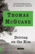 Driving on the Rim ebook by Thomas McGuane