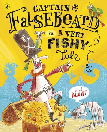 Captain Falsebeard in A Very Fishy Tale ebook by Fred Blunt