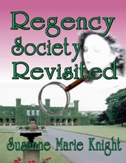 Regency Society Revisited ebook by Knight, Susanne, Marie