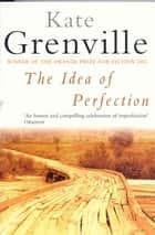 The Idea of Perfection - Picador Classic ebook by Kate Grenville