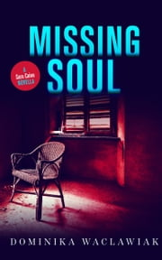 Missing Soul - A Caine & Murphy Novella ebook by Dominika Waclawiak