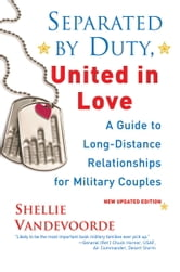 Separated By Duty, United In Love (revised) ebook by Shellie Vandevoorde