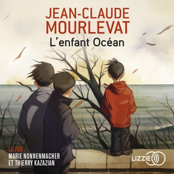 L'enfant Océan audiobook by Jean-Claude MOURLEVAT