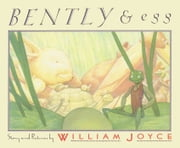 Bently & Egg ebook by William Joyce,William Joyce