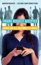 Friend Request Accepted ebook by Andrew Machota