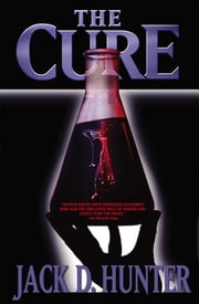 The Cure ebook by Jack D. Hunter