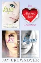 The Marked Men 3-Book Collection: Rule, Jet, Rome ebook by Jay Crownover