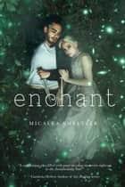 Enchant ebook by Micalea Smeltzer