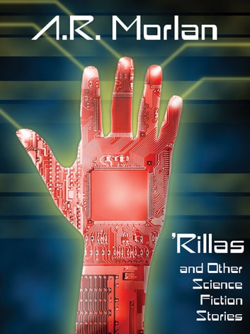 Rillas and Other Science Fiction Stories ebook by A. R. Morlan,John S. Postovit