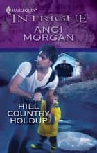 Hill Country Holdup ebook by Angi Morgan