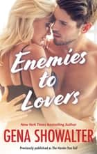 Enemies to Lovers ebook by GENA SHOWALTER