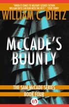 McCade's Bounty ebook by William C. Dietz