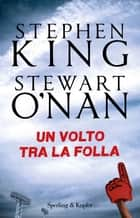 Un volto tra la folla eBook by Stewart O'Nan, Stephen King