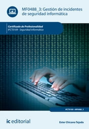 Gestión de incidentes de seguridad informática. IFCT0109 ebook by Ester Chicano Tejada