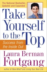 Take Yourself to the Top ebook by Laura Berman Fortgang