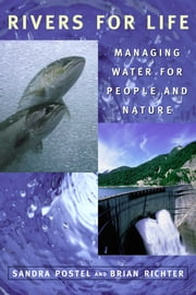 Rivers for Life - Managing Water For People And Nature ebook by Sandra Postel,Brian Richter,The Nature Conservancy