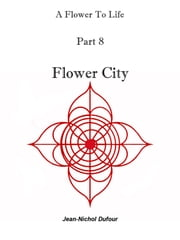 Flower City ebook by Jean-Nichol Dufour