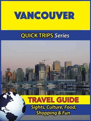 Vancouver travel guide quick trips series ebook by melissa vancouver travel guide quick trips series sights culture food shopping sciox Gallery