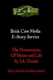 The Protectorate, of Honor and Life ebook by J.A. Giunta