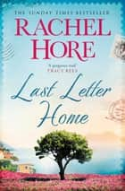 Last Letter Home - The Richard and Judy Book Club pick 2018 ebook by
