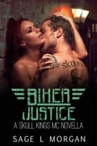 Biker Justice: A Skull Kings MC Novella ebook by Sage L. Morgan